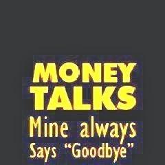 Money talks mine says goodbye