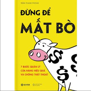 Đừng Để Mất Bò - 7 Bước Quản Lý Cửa Hàng Hiệu Quả Và Chống Thất Thoát ebook PDF EPUB AWZ3 PRC MOBI
