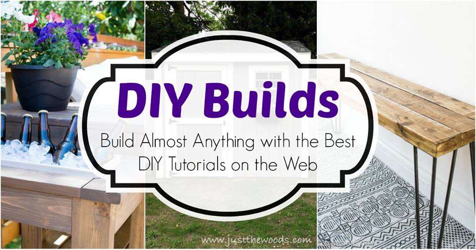 diy build, diy builds, build diy tutorials, wood furniture, diy projects