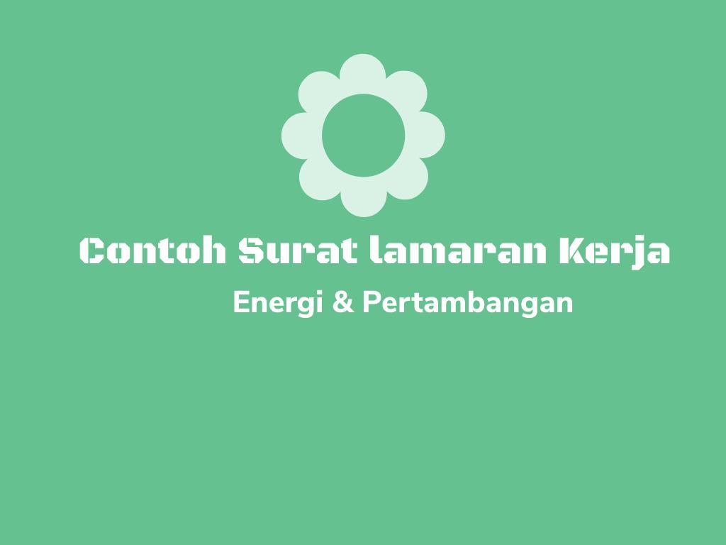 Contoh Surat Lamaran Pekerjaan Untuk Energi dan Pertambangan