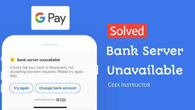 Fix bank server unavailable errors in Google Pay