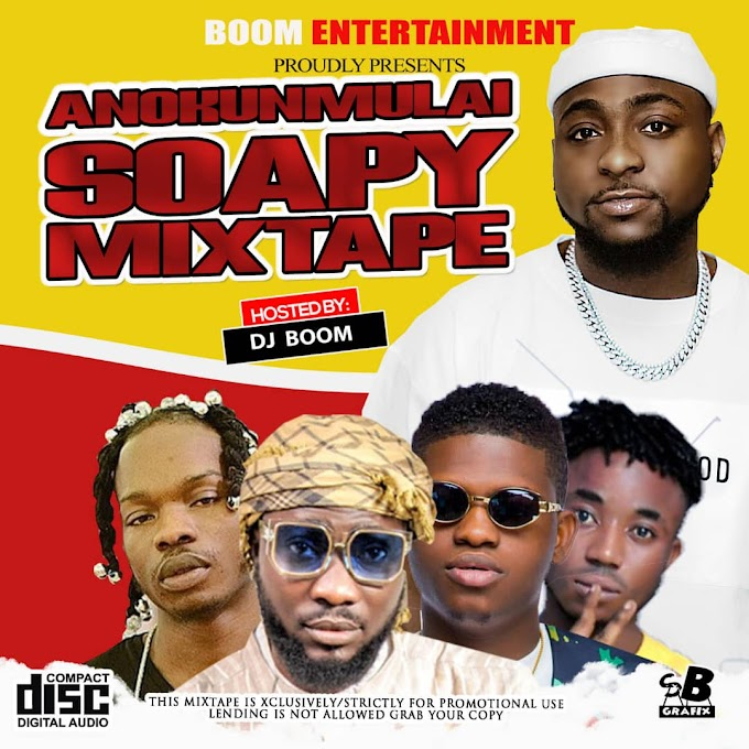 Mixtape : DJ Boom - Anokunmulai Soapy