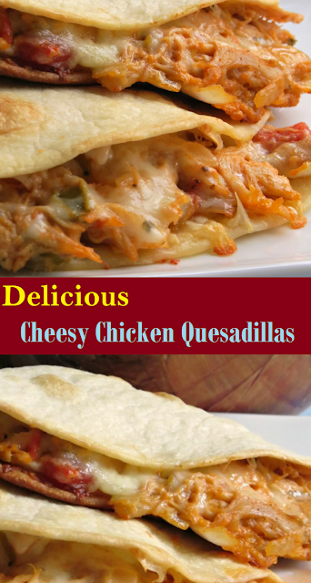 how to make cheesy chicken quesadillas