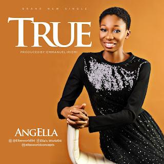 NEW MUSIC: TRUE BY ANGELLA