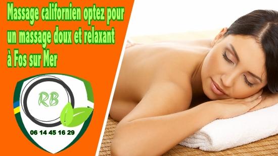 Massage californien : optez pour un massage doux et relaxant à Fos sur Mer;