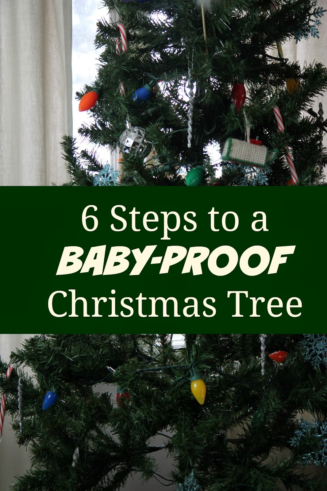 6 steps to a baby friendly christmas tree