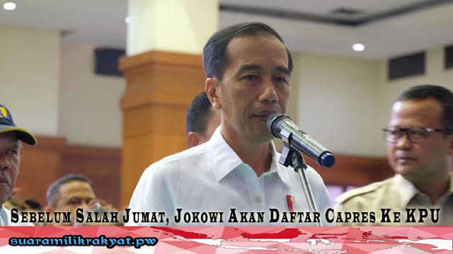 Sebelum Salah Jumat, Jokowi Akan Daftar Capres Ke KPU