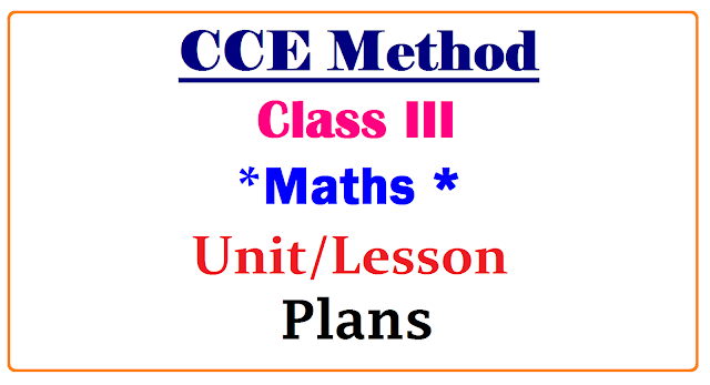 CCE Method Class 3 Maths Lesson Plans | Class3 Maths Subject Unit cum period Plan| A Model Unit cum Period Plan of Primary Telugu 3rd Class| Telugu Lesson plan of Primary classes class 3| class III unit cum period plan Maths Subject | Telangana State primary class 3 Maths subject Unit cum period plan|Maths lesson plans| Class 3rd Maths lesson plans/2017/01/cce-method-class3-maths-subject-unit-lesson-plans-download.html