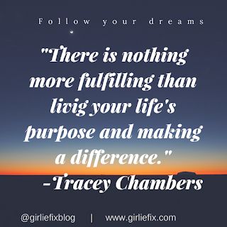 Tracey Chambers. fulfilling living your life's purpose and making a diifference. GirlieFix Blog