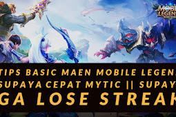 Tips paling basic maen Mobile Legend supaya cepat Mythic || Supaya ga Lose Streak