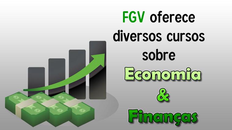 FGV oferece diversos cursos online e gratuitos na área de Economia e Finanças