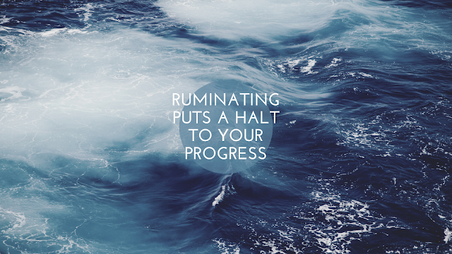 """A ocean background ,""""Ruminating puts a halt to your progress"""""""