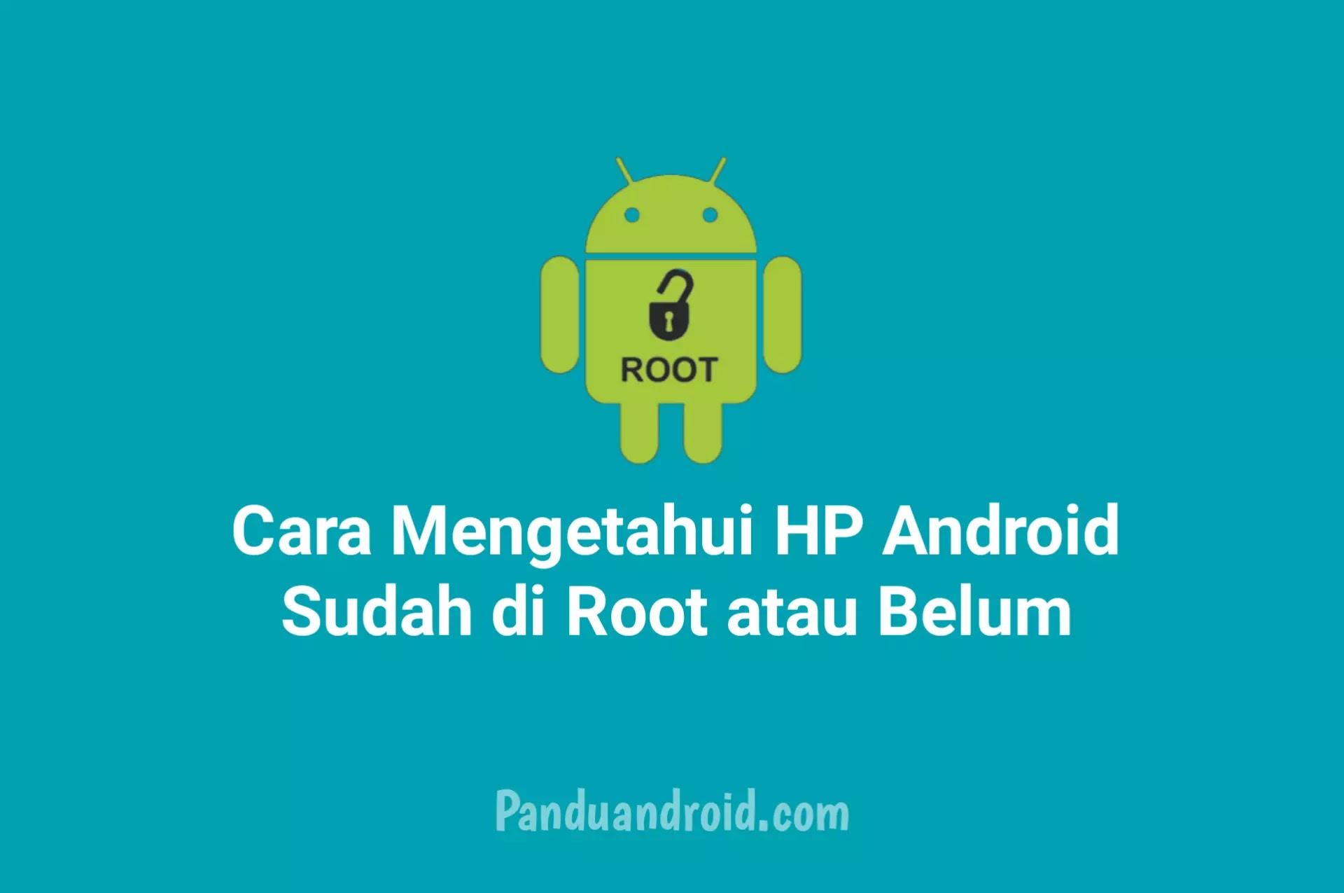 Cara Mengetahui HP Android apakah Sudah di Root atau Belum