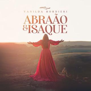 Baixar Música Gospel Abraão e Isaque - Vanilda Bordieri Mp3