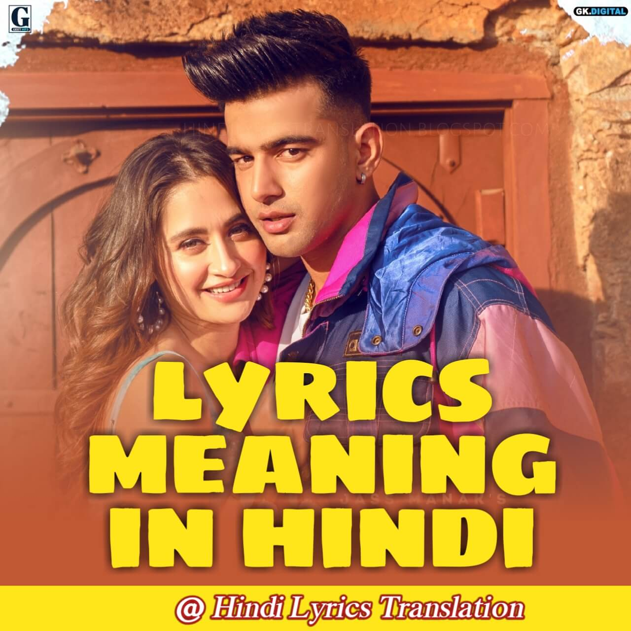 Jass Manak - Saiyaan Song Lyrics Meaning (Translation) In Hindi