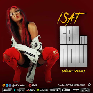 Isat – See Me Now | @officialisat