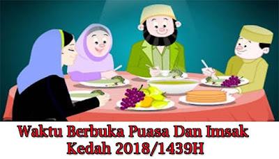 Waktu Berbuka Puasa Dan Imsak Kedah 2018/1439H