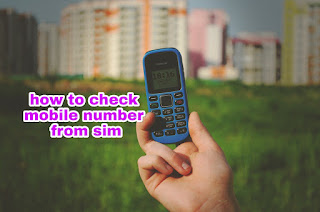 How To Check Mobile Number From Sim