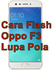 Cara Flash Oppo F3 CPH1609 Lupa Pola