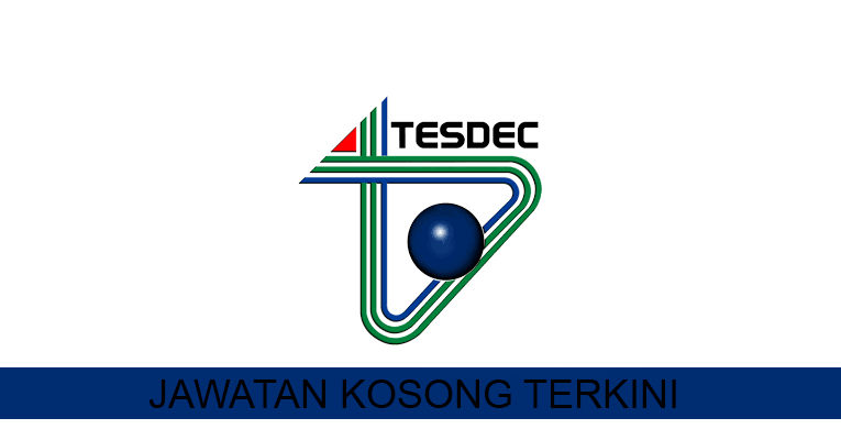 Kekosongan Terkini di Pusat Pembangunan Kemahiran Negeri Terengganu (TESDEC)