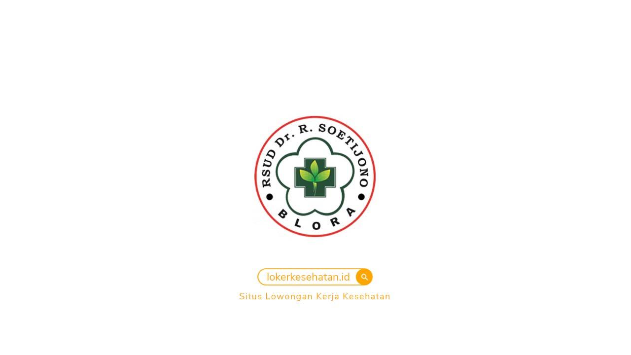 Rekrutmen Pegawai Kontrak RSUD Dr. R. Soetijono Blora Jawa Tengah 2021