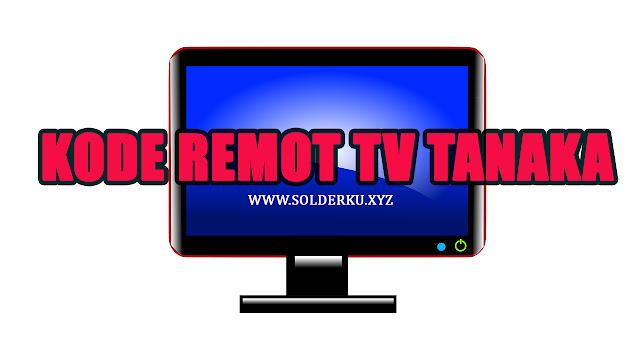 Kode Remot tv tanaka