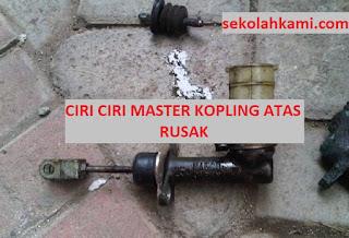 ciri ciri master kopling atas rusak