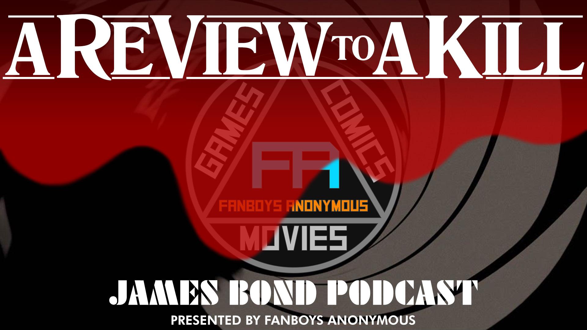 James Bond A Review to a Kill 007 podcast