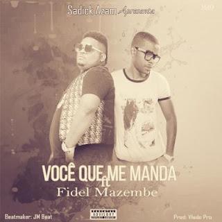Sadick Azam - Você Que Me Manda (feat. Fidel Mazembe)