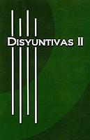 Disyuntivas II