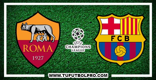 Ver Roma vs Barcelona EN VIVO Por Internet | La Champions League Online
