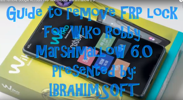 Guide To Bypass remove Google Account Protection FRP Wiko Robby New Method