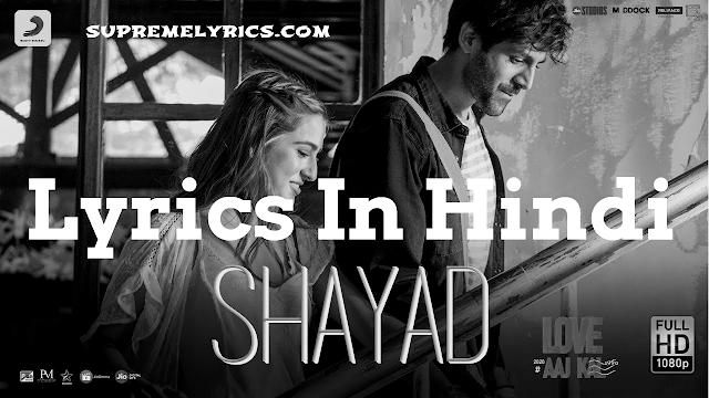 Shayad-Love Aaj Kal Lyrics In Hindi (Arjit Singh)