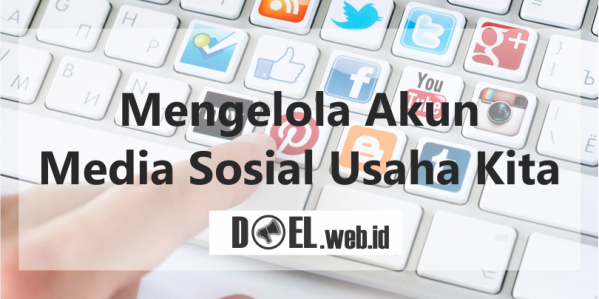 mengelola media sosial usaha kita