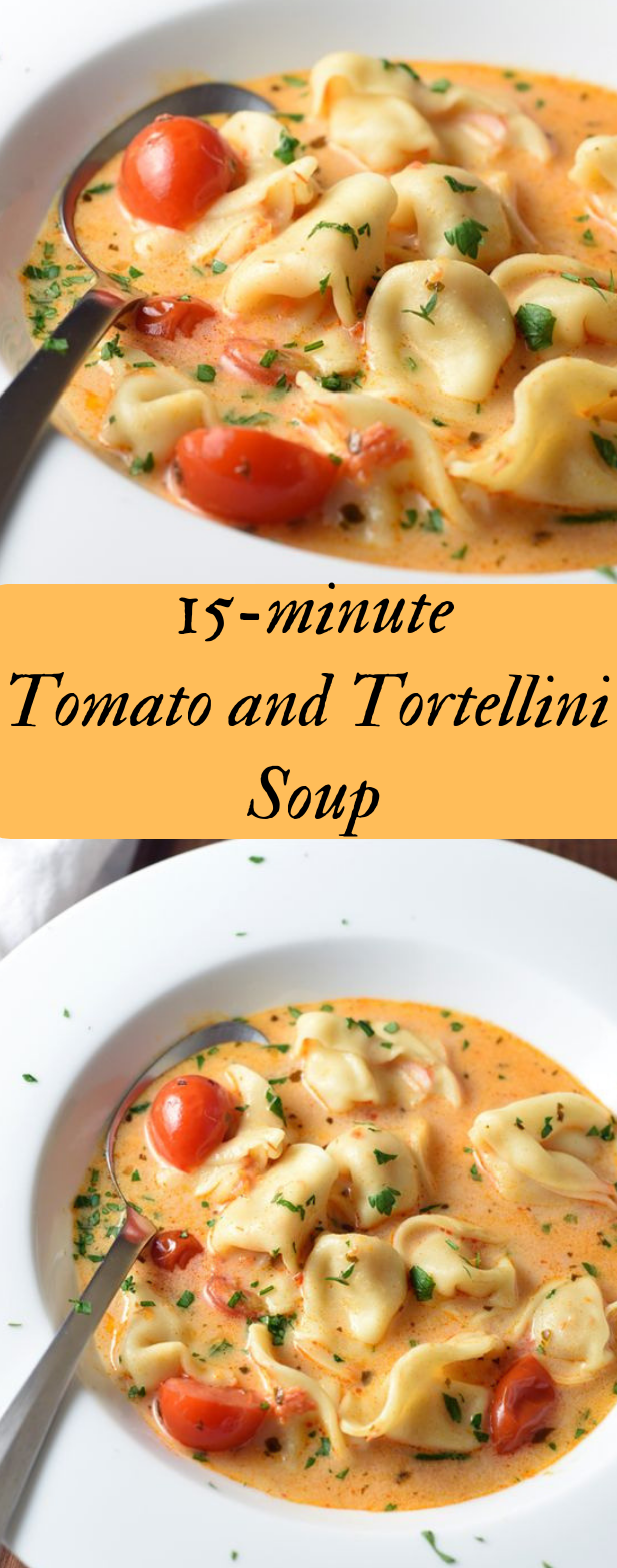 15-MINUTE TOMATO AND TORTELLINI SOUP #soup #healthyeat