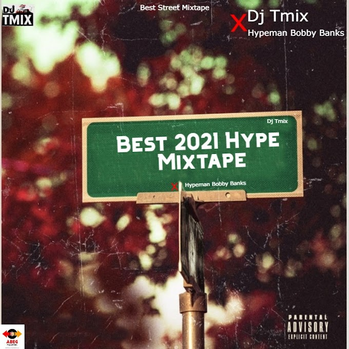 MIXTAPE: Dj Tmix - Best 2021 Hype Mixtape Ft Hypeman Bobby Banks