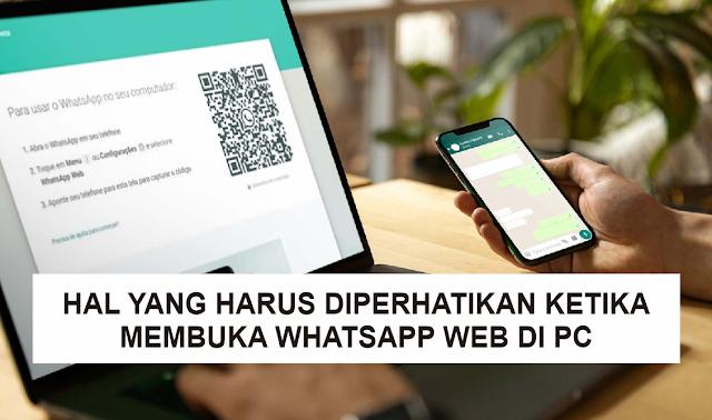 Hal-Hal yang Harus Diperhatikan Ketika Membuka Whatsapp Web di PC atau Laptop