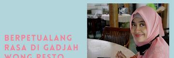 Pengalaman Berpetualang Rasa di Gadjah Wong Resto