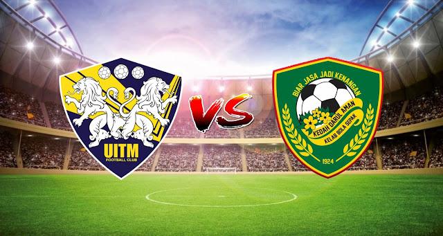Live Streaming UiTM FC vs Kedah Darul Aman FC 20.3.2021 Liga Super