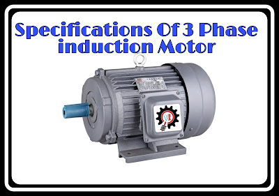 Design specifications Of 3 Phase Induction Motor