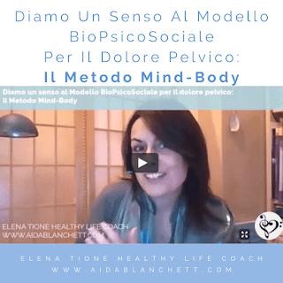 Diamo Un Senso Al Modello BioPsicoSociale Per Il Dolore Pelvico: Il Metodo Mind-Body | Vlog