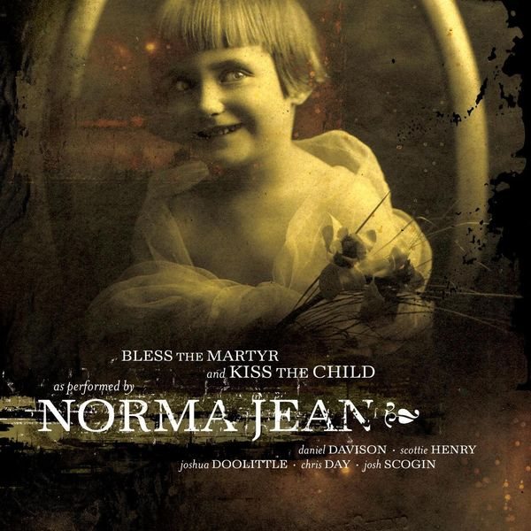 Norma Jean – Bless The Martyr And Kiss 2002