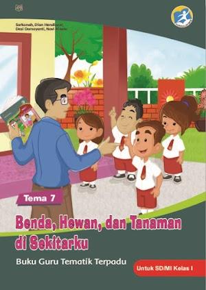 Buku Guru Tematik Terpadu Tema 7 Benda, Hewan, dan Tanaman di Sekitarku untuk SD/MI Kelas I Kurikulum 2013