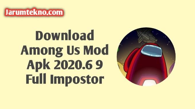 Download Among Us Mod Apk 2020.6 9 Full Impostor