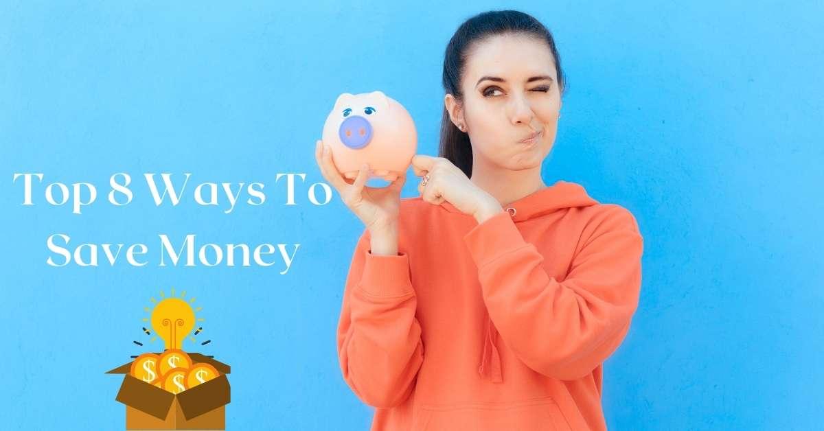 Top 8 Ways To Save Money - Moniedism