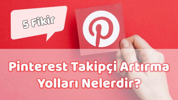 Pinterest Takipçi Artırma Yolları