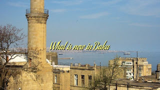 What is new in Baku