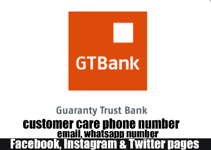GTBank Customer Care Service Phone Number, Whatsapp Number, Facebook And Twitter Pages