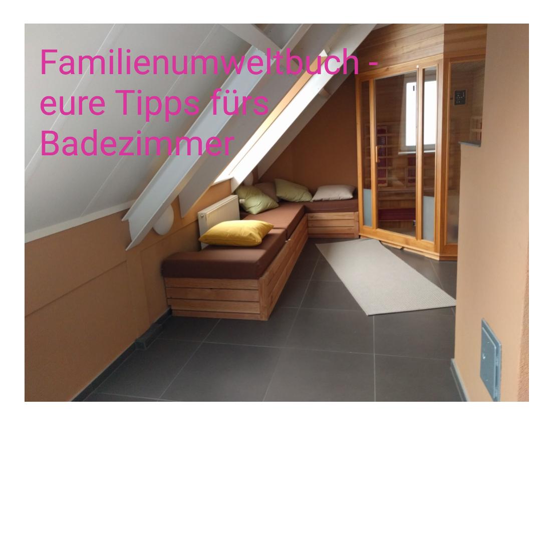 Runzelfüßchen: Familienumweltbuch: Eure Tipps fürs Badezimmer