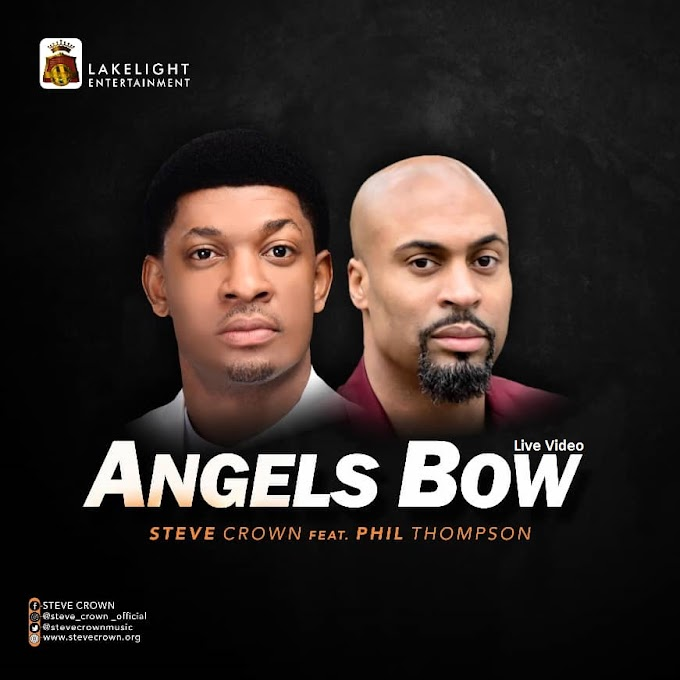 Download Music: Steve Crown Ft. Phil Thompson – Angels Bow